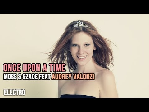 Once upon a time - Moss & Szade feat Audrey Valorzi - FG- Contact Fm - Vitamine - 2009