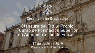 """Clausura del Título Propio """"Curso de Formación Superior en Administración de Fincas"""" · 12/07/2019"""