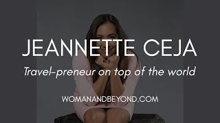 Jeannette Ceja Interview: Travel-preneur On Top of the World