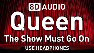 Queen - The Show Must Go On | 8D AUDIO 🎧