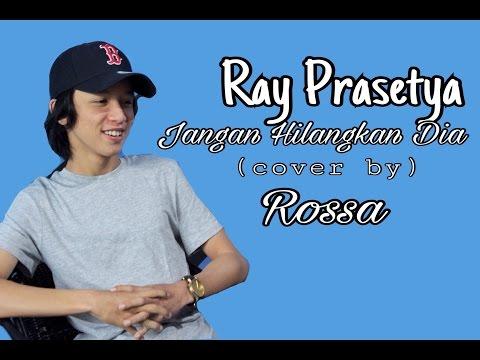 download lagu Ray Prasetya - Jangan Hilangkan Dia Cove gratis