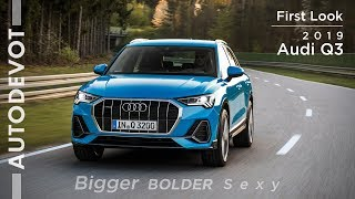 2019 Audi Q3 - Bigger, Bolder and Sexy! | First Look