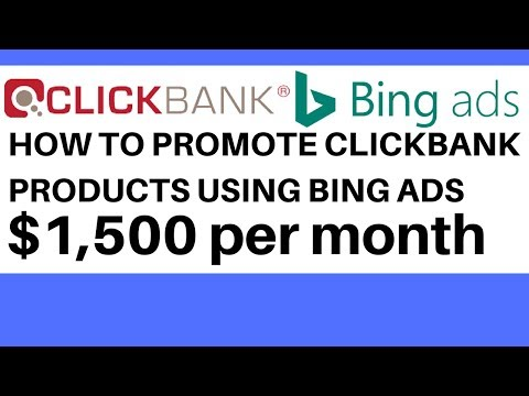 How To Promote Clickbank Products Using Bing Ads