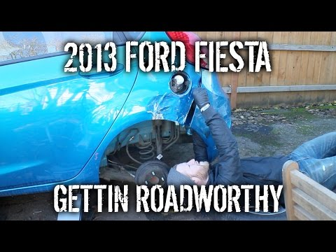 2013 Ford Fiesta - Gettin' Roadworthy