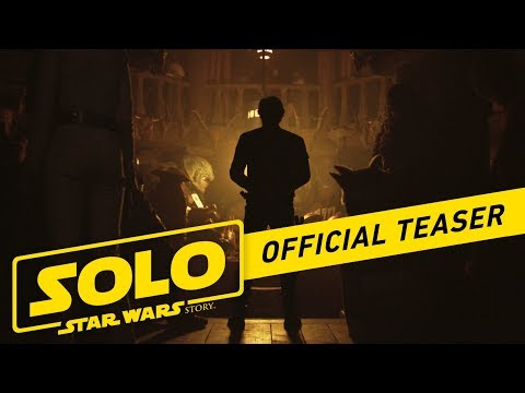 Solo A Star Wars Story Official Teaser