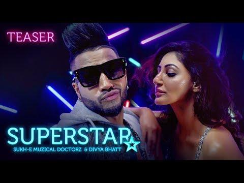 Song Teaser : Superstar Song | Sukh-E Muzical Doctorz | 26 July @11am