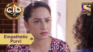 Your Favorite Character | Purvi Is Empathetic Towards People | CID