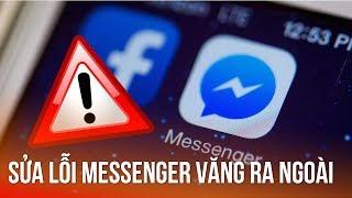Cách sửa lỗi Facebook Messenger bị văng ra ngoài trên iPhone