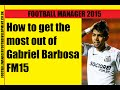 How to get the most out of Gabriel Barbosa FM15