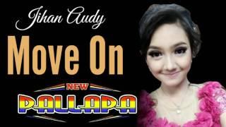 download lagu Jihan Audy - Move On - New Pallapa Ndx gratis