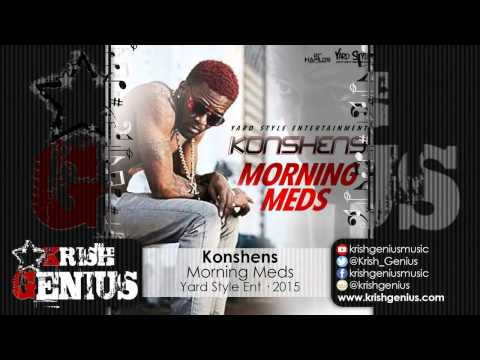 Konshens - Morning Meds - January 2015 | Reggae, Dancehall, Bashment