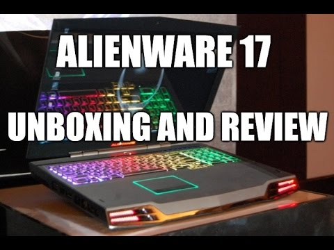 Alienware 17 R3 UNBOXING AND REVIEW