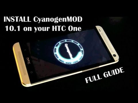 How To Install CyanogenMod 10.1 (Android 4.2.2 Jelly Bean) on the HTC One