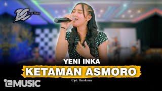 Download lagu YENI INKA - KETAMAN ASMORO ( LIVE MUSIC) - DC MUSIK