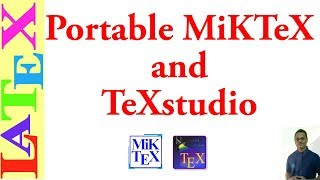 Use Portable LaTeX: MikTeX and TeXstudio (LaTeX: Tips/Solution-18)