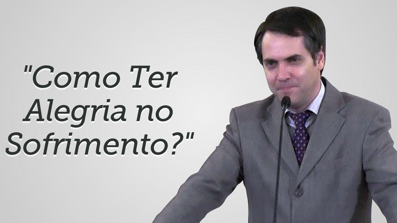 """""""Como Ter Alegria no Sofrimento?"""" - Leandro Lima"""