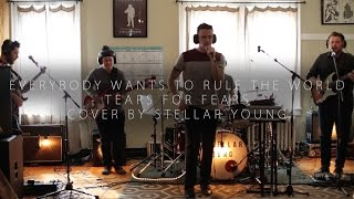 Everybody Wants To Rule The World Tears For Fears By Stellar Young Apt Session