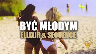 Ellixir & Sequence - Być Młodym