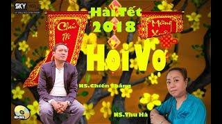 Hài tết Chiến thắng 2018    HỎI VỢ   Hài Xuân 2018