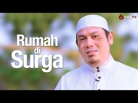 Ceramah Singkat: Rumah Di Surga - Ustadz Ahmad Zainuddin, Lc.
