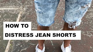 HOW TO DISTRESS JEAN SHORTS | STREETSTYLE LOOK!