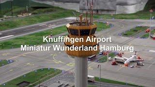 KNUFFINGEN AIRPORT Worlds Biggest Miniature Airport MINIATUR WUNDERLAND HAMBURG [FULL HD]