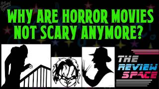 Why Are Horror Movies Not Scary Anymore?