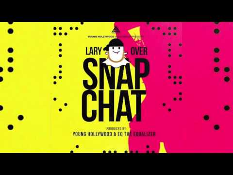 Lary Over - Snap Chat [Official Audio]