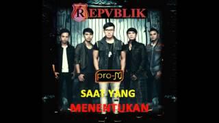 Download Lagu Repvblik - Saat Yang Menentukan (Official Lyric Video) Gratis STAFABAND
