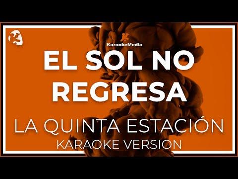 La Quinta Estacion - El Sol No Regresa (Karaoke)