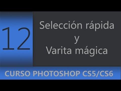 12 | Herramientas Selección Rápida y Varita Mágica || Curso Adobe Photoshop CS5/CS6
