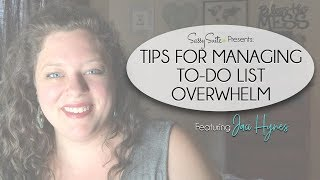 Tips for Managing To-Do List Overwhelm, featuring Jaci Hynes