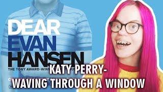 Katy Perry Waving Through A Window From 34 Dear Even Hansen 34 Reaction Sisley Reacts