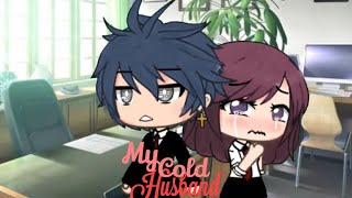 My cold husband ||gacha life|| episode 1