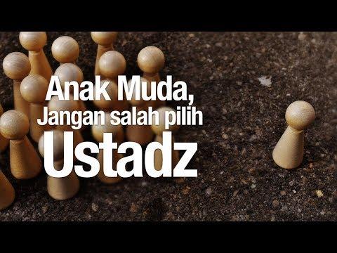 Ceramah Singkat: Anak Muda, Jangan Salah Pilih Ustadz - Ustadz Dr. Ali Musri Semjan Putra, MA.