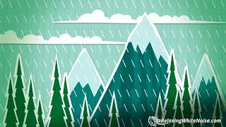 Rain in Mountains White Noise | Sleep, Soothe a Baby, Relax | 10 Hours Rainstorm