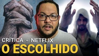 O ESCOLHIDO: Crítica | Netflix - The Chosen One