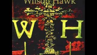 Watch Wilson Hawk Something In You video