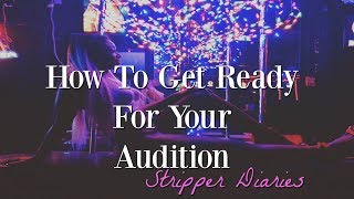 How To Become A Stripper (AUDITIONS) // STRIPPER DIARIES