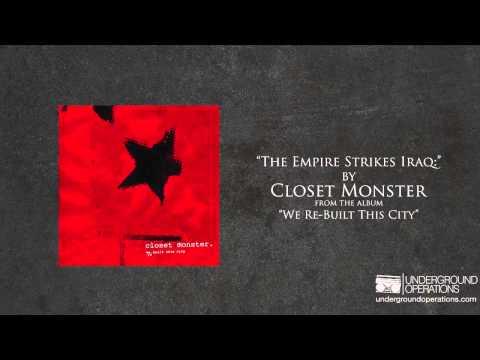 Closet Monster - The Empire Strikes Iraq