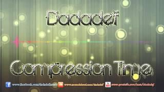 Dadadef - Compression Time