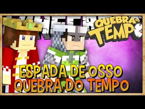 A ESPADA DE OSSOS! - QUEBRA DO TEMPO #1