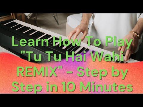 Tu Tu Hai Wahi Remix Keyboard Tutorial by Vikram Magoo