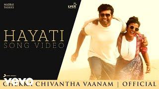 Chekka Chivantha Vaanam - Hayati Video