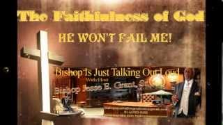 The Faithfulness of God * Bishop Jesse E. Grant, Sr.