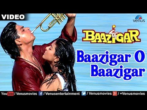 Baazigar O Baazigar (Baazigar)
