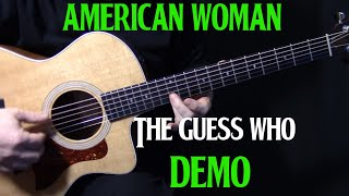 "how to play ""American Woman"" on guitar by the Guess Who 