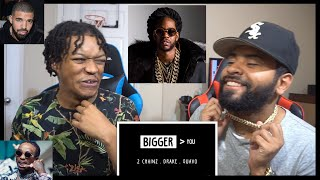 2 Chainz Bigger Than You Audio Ft Drake Quavo Fvo Reaction