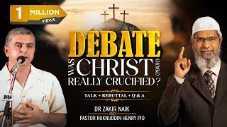 Debate: Dr Zakir Naik v/s Pastor Ruknuddin Pio: Was Christ(pbuh) Really Crucified? Q&A