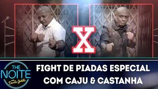 Fight de Piadas Especial com Caju & Castanha | The Noite (09/05/19)